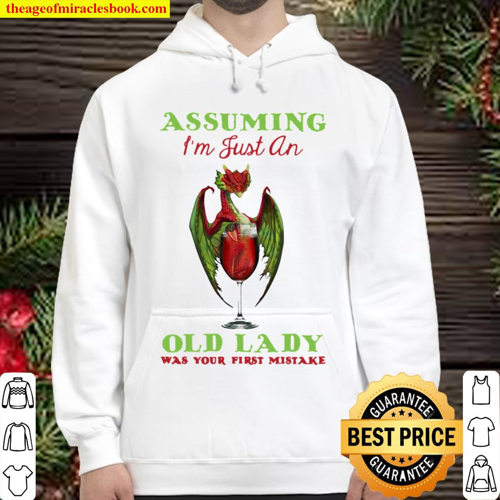 Assuming I'm Just An Old Lady Was Your First Mistake Dragon And Wine Hoodie