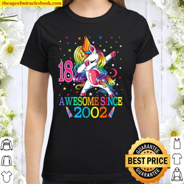 Awesome Since 2002 Dabbing Unicorn 18Th Birthday Classic Women T-Shirt