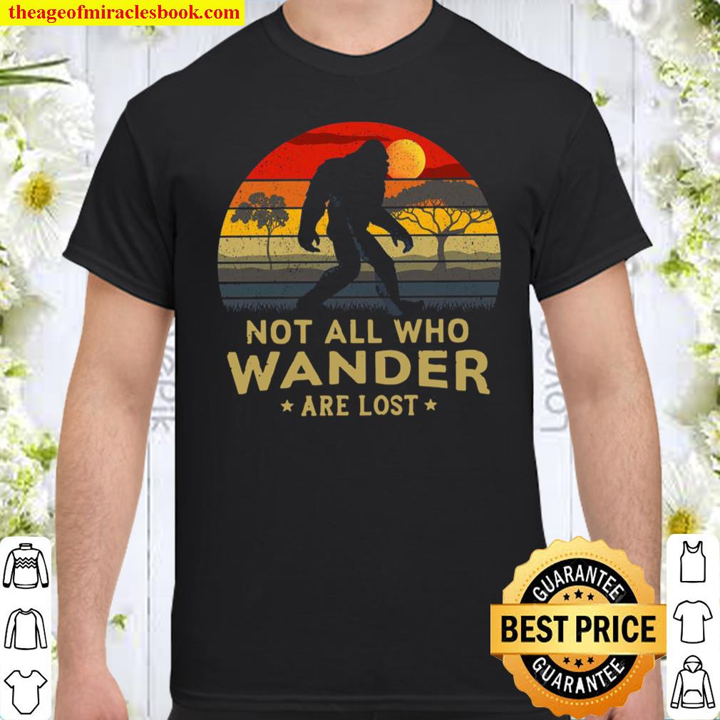 Bigfoot Not All Who Wander Are Lost Vintage Retro Shirt