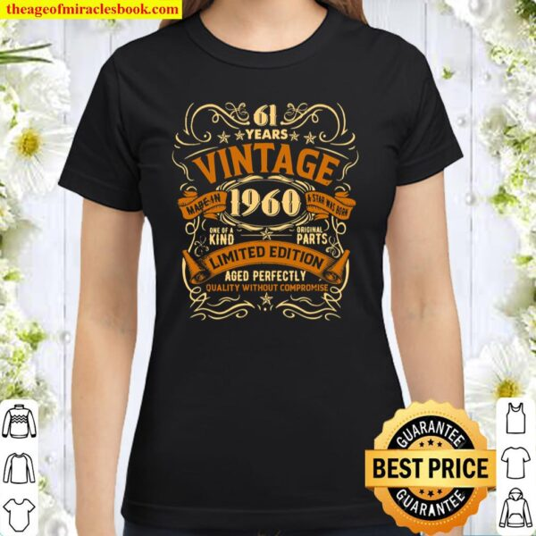 Born In 1960 Vintage 61st Birthday Gift Party 61 Years Old Classic Women T-Shirt