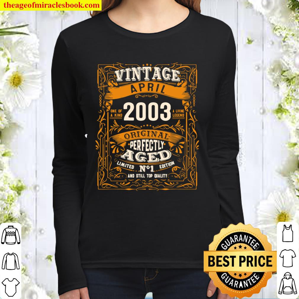 Born In April 2003 Shirt 18th Birthday Gifts 18 Years Old Women Long Sleeved