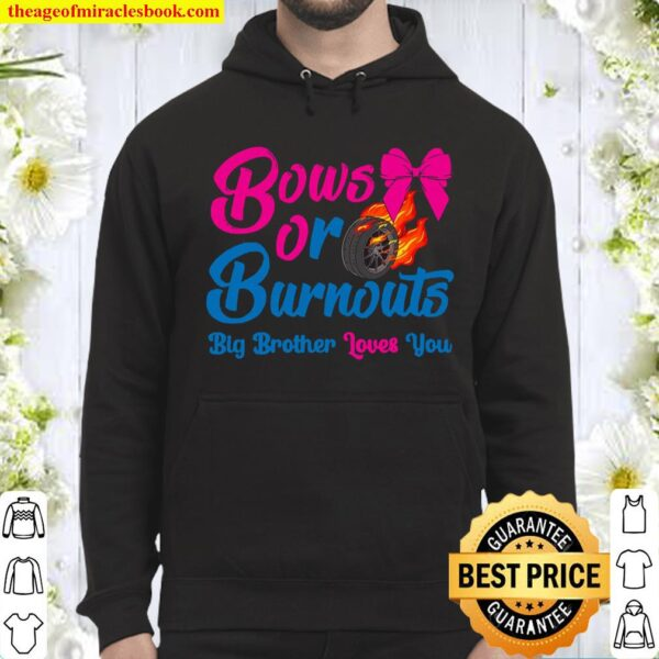 Bows Or Burnouts Brother Loves You Gender Reveal Party Idea Hoodie
