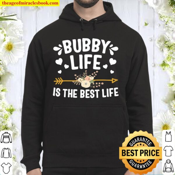 Bubby Life Is The Best Life Shirt Mothers Day Hoodie