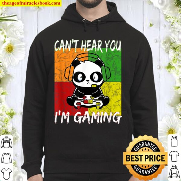 Can_t Hear You I_m Gaming Panda Video Games Funny Gamer Hoodie
