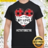 Can't Mask My Love For You Activity Director Valentines Gift Shirt