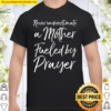Cute Mom Gift Never Underestimate A Mother Fueled By Prayer Shirt