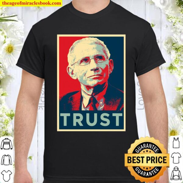 Dr Fauci Trust Science Supporter Team Shirt