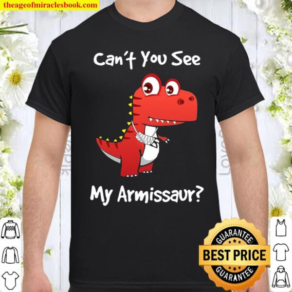 Funny Get Well Broken Arm Gift Dinosaur With A Cast Shirt