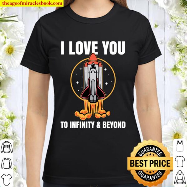 Funny Rocketship Quotes Clothes Gift for Men Women Valentine Classic Women T-Shirt