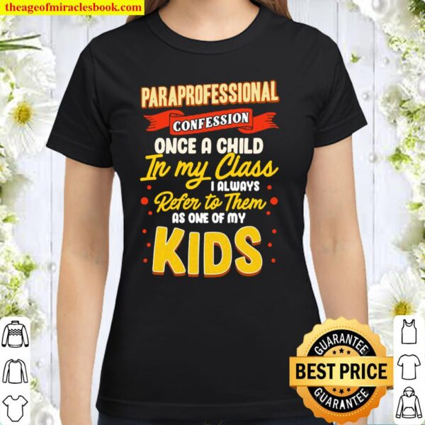 Funny Teacher Appreciation Gift Paraprofessional Confession Pullover Classic Women T-Shirt