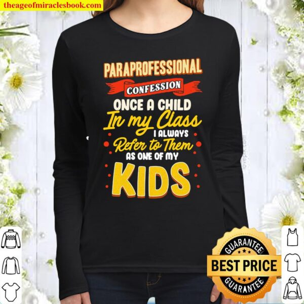 Funny Teacher Appreciation Gift Paraprofessional Confession Pullover Women Long Sleeved