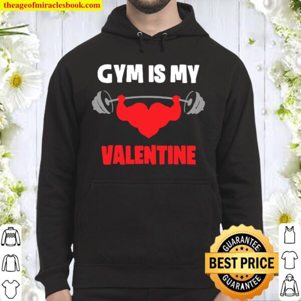 Gym Is My Valentine Weight Lifting Hoodie