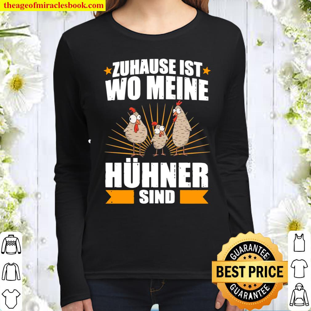 Home is where my chickens are chicken farmer turkey Women Long Sleeved