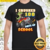 I Crushed 100 Days Of School 100th Day Monster Car Rocks Shirt