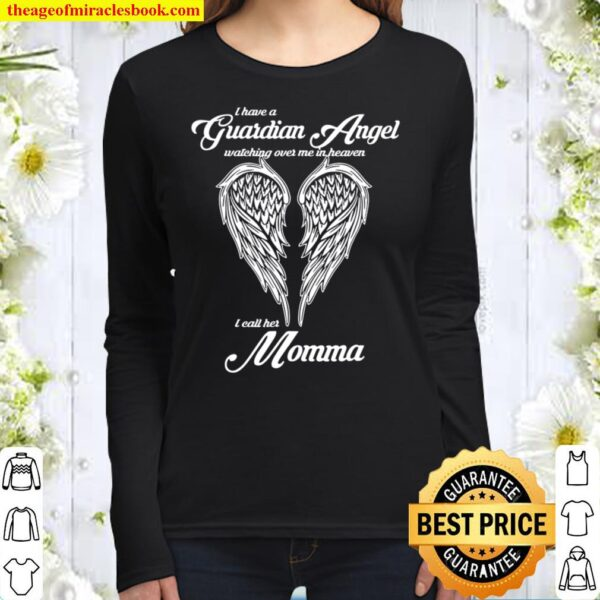 I Have A Guardian Angel In Heaven I Call Her Momma Women Long Sleeved