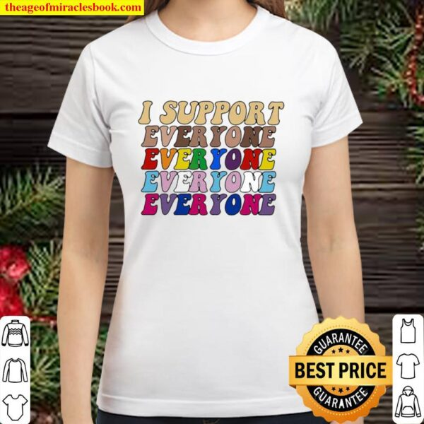I Support Everyone Everyone Everyone Lgbt Vintage Classic Women T-Shirt