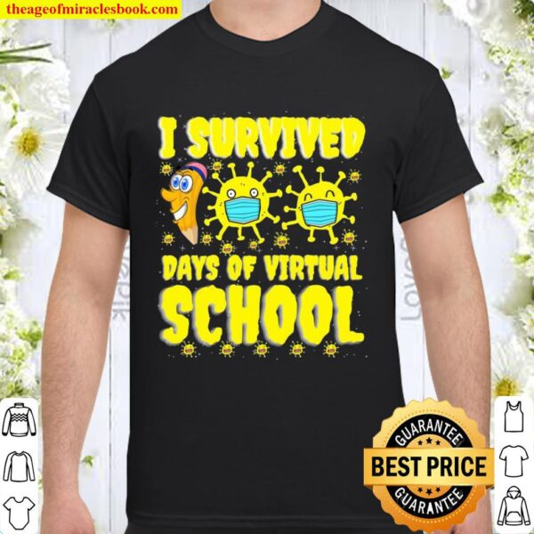 I Survived 100 Days Of Virtual School Students And Teachers Shirt
