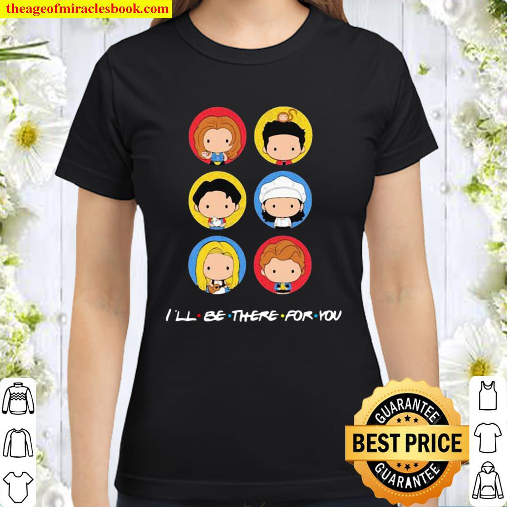 I'll Be There For You Cute Icon Classic Women T-Shirt