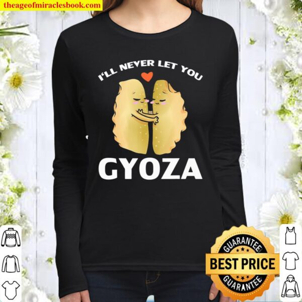 I'll Never Let You Gyoza Valentine's Day Cute Dumpling Pun Women Long Sleeved