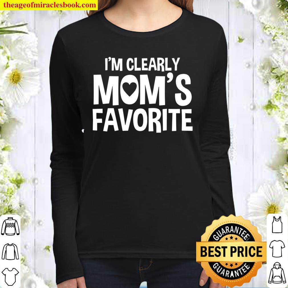 I'm Clearly Mom's Favorite Humorous Sibling Gift Women Long Sleeved
