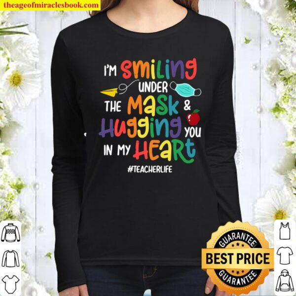 I'm Smiling Under The Mask And Hugging You In My Heart Gifts Women Long Sleeved