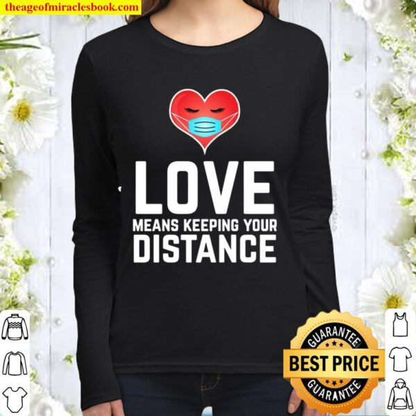 Love Means Keeping Your Distance Valentine's Day Women Long Sleeved