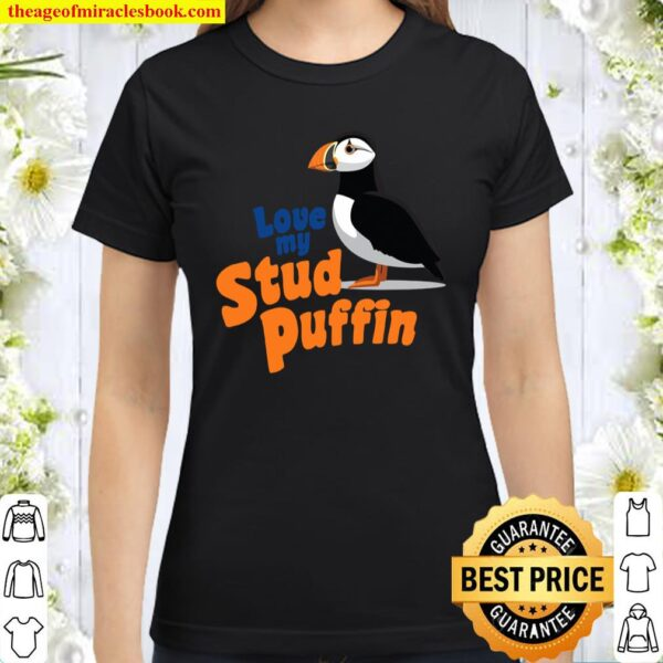 Love My Stud Puffin Valentines Day Couples Classic Women T-Shirt