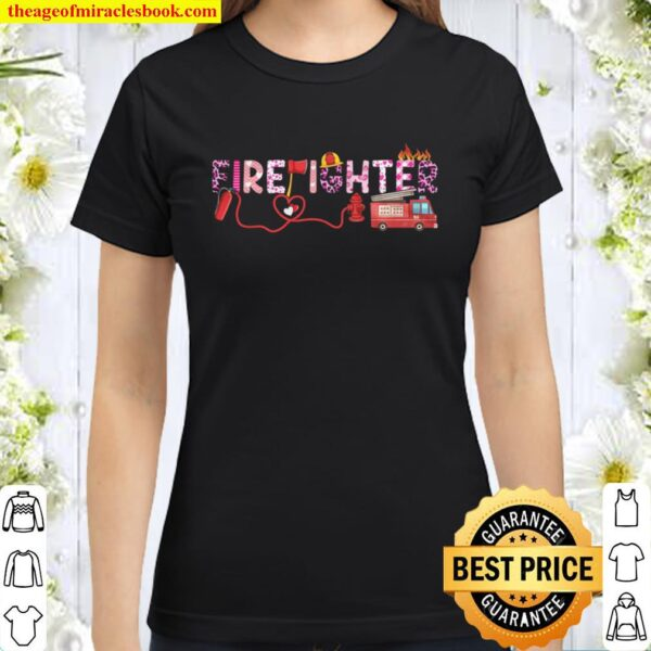 Love Pink Firefighter Happy Valentine Day Awesome Funny Gift Shirt Ide Classic Women T-Shirt