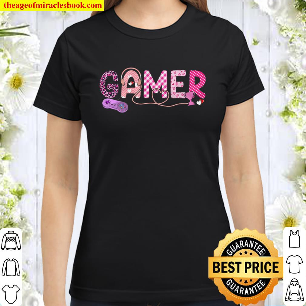 Love Pink Gamer Happy Valentine Day Awesome Funny Gift Shirt Ideas For Classic Women T-Shirt