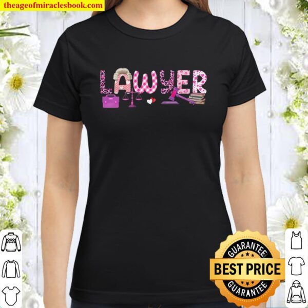 Love Pink Lawyer Happy Valentine Day Awesome Funny Gift Shirt Ideas Fo Classic Women T-Shirt
