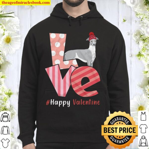 Love Whippet Happy Valentine Day Awesome Funny Gift Shirt Ideas For Ma Hoodie