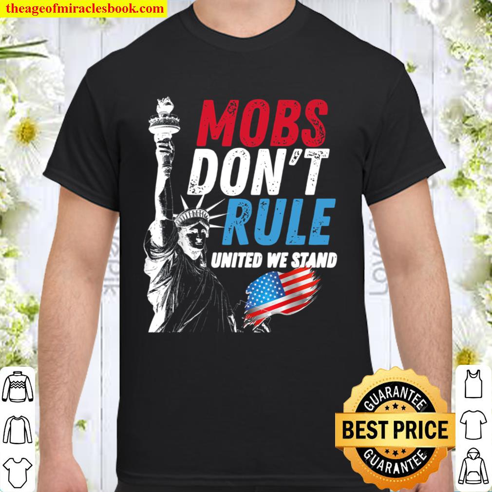 Mobs Don_t Rule United States United We Stand Grunge Shirt