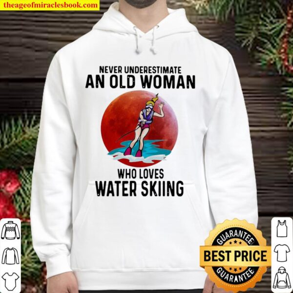 Never Underestimate An Old Woman Who Loves Water Skiing The Moon Hoodie