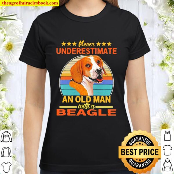 Never underestimate an old man with a Beagle vintage Classic Women T-Shirt