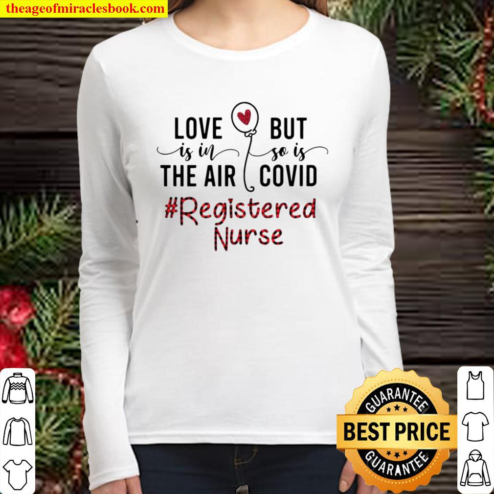 Official Love Is In The Air But So Is Covid Registered Nurse Women Long Sleeved