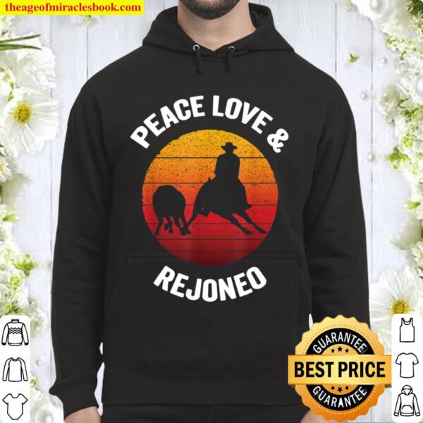 Peace Love _ Rejoneo Vintage Bullfighting Gift Hoodie