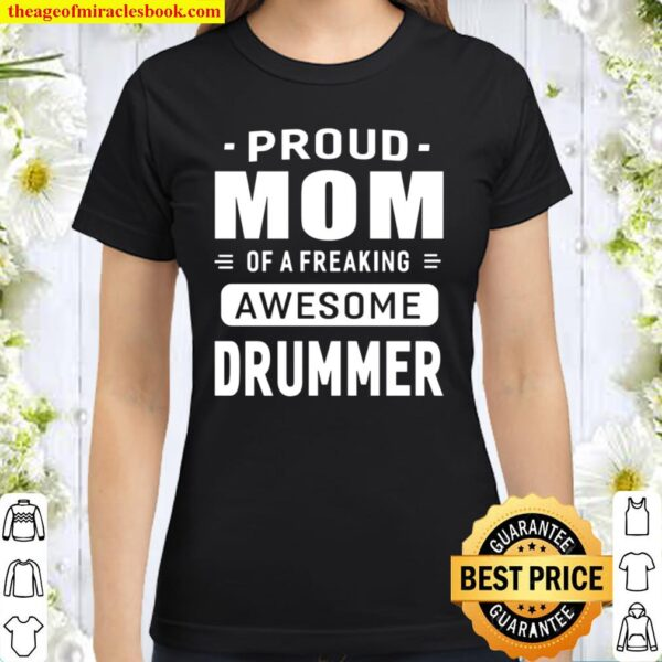 Proud Mom Of A Awesome Drummer Women Gift Classic Women T-Shirt
