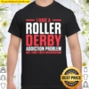Roller Derby Player Patient Skating Team Shirt