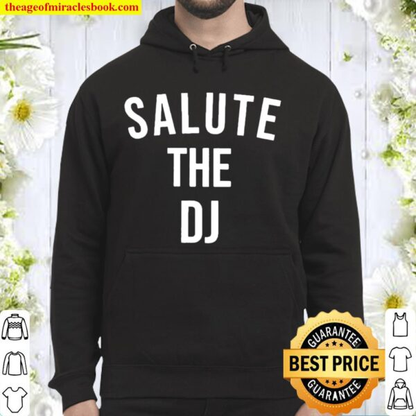 Salute the dj official Hoodie