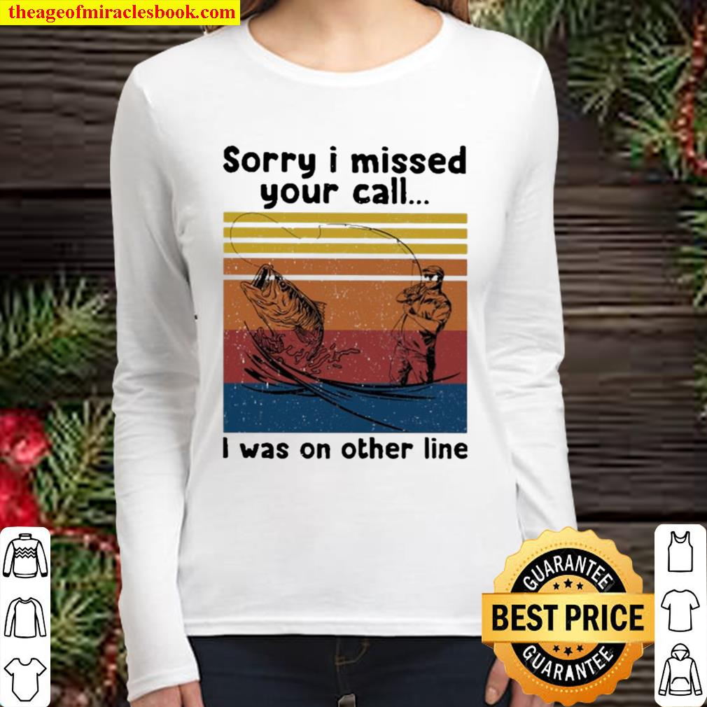 Sorry I missed your call fishing vintage Women Long Sleeved