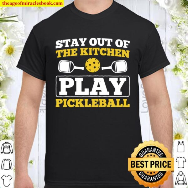 Stay Out Of Kitchen Play Pickleball Sport Pickleball Shirt