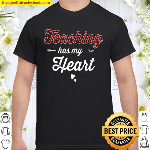 Teaching Has My Heart Buffalo Plaid Cute Valentine Teacher Shirt
