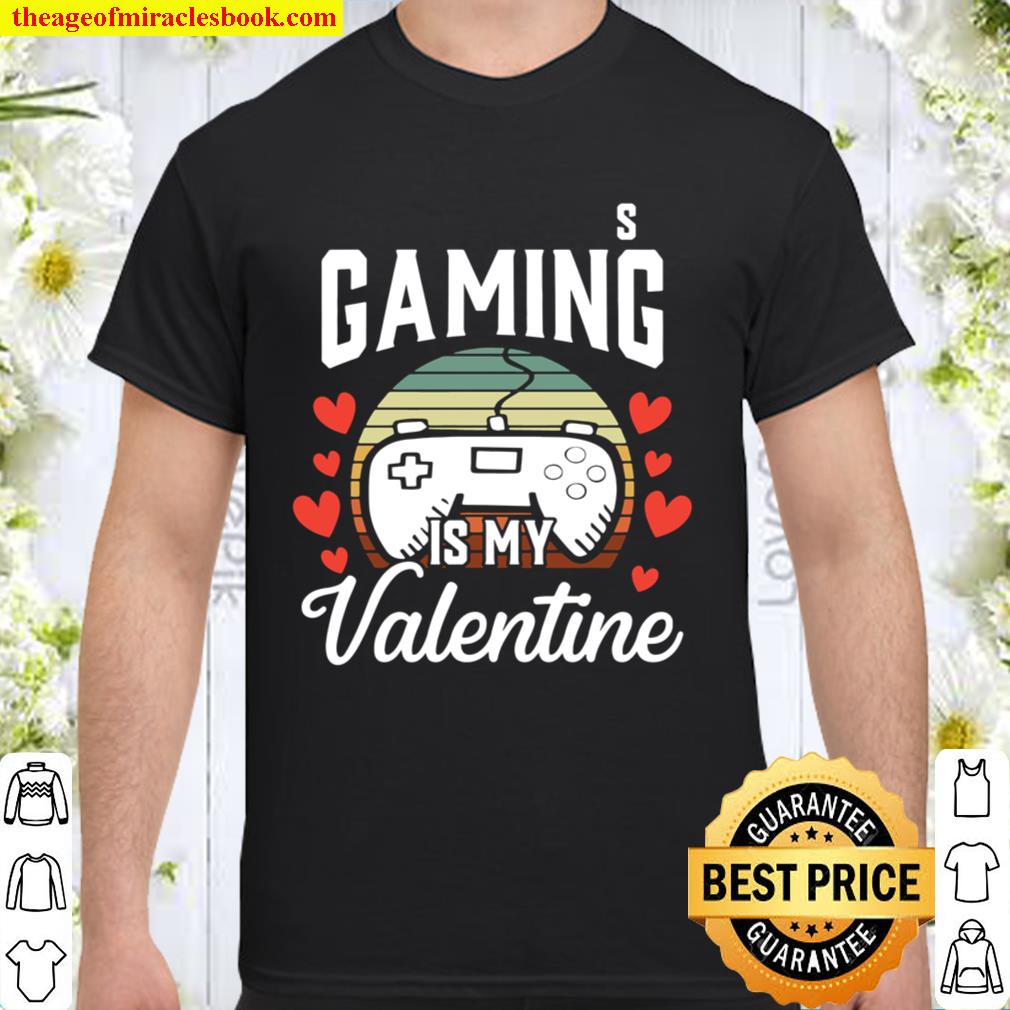 Video Gamer Gift for Him Boys Gaming Is My Valentine Retro Shirt