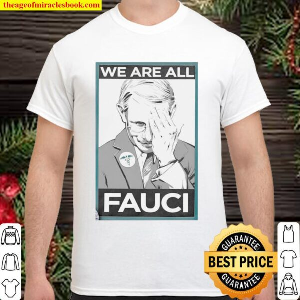 We Are All Fauci Logo Emt Shirt