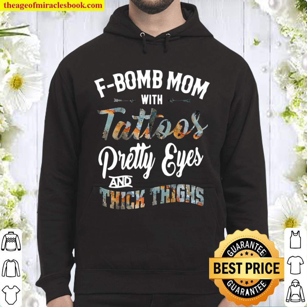 Womens F-Bomb Mom With Tattoos Pretty Eyes And Thick Thighs Hoodie
