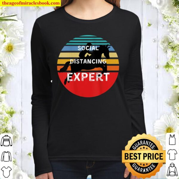 Womens SOCIAL DISTANCING EXPERT GIFT FOR WOMEN WHO LOVE HORSES Women Long Sleeved