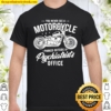 You never see a motorcycle parked outside Shirt