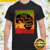 blackity black history month - I_m black every month Shirt