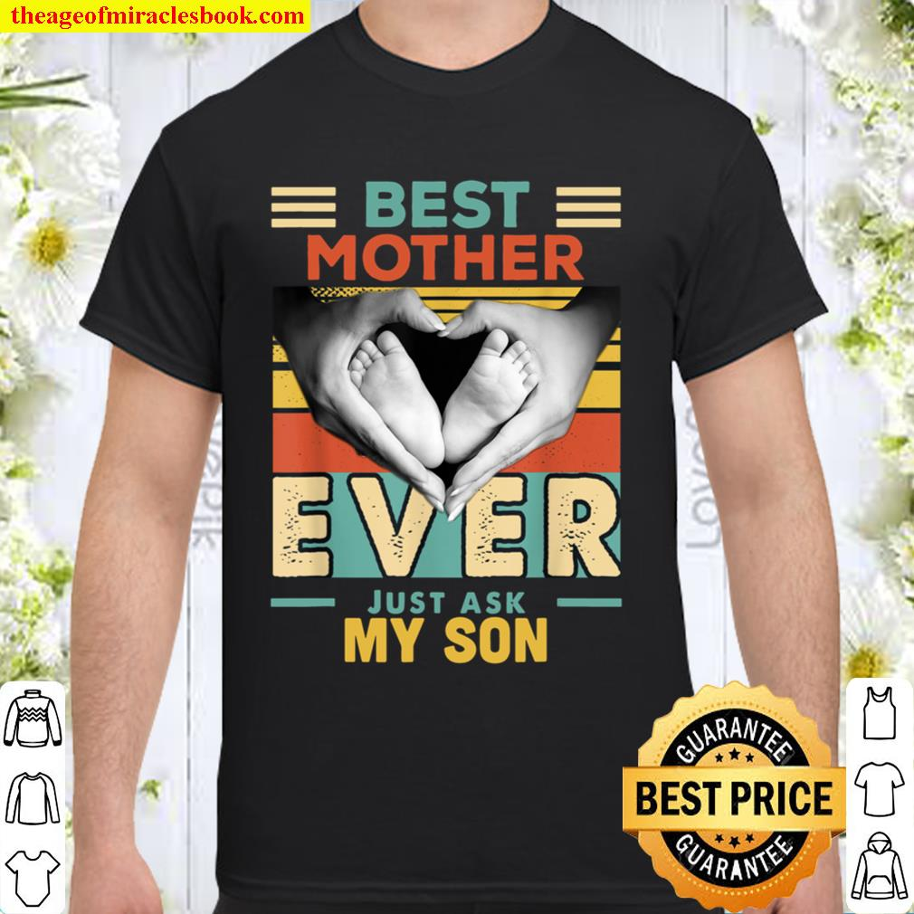 Best Mother Ever Just Ask My Son Shirt