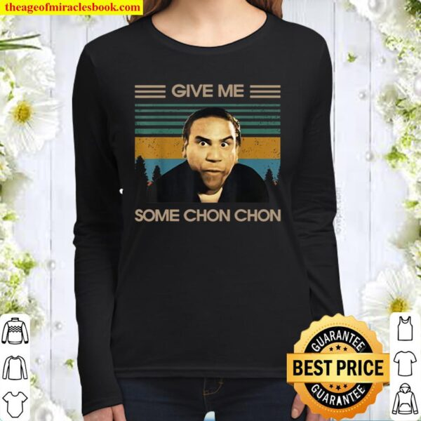 Give Me Some Chon-Chon Vintage Women Long Sleeved